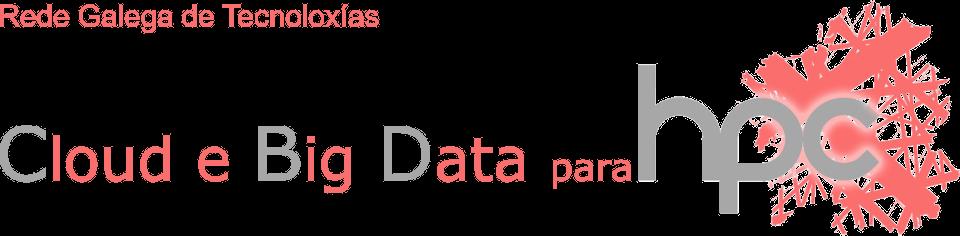 Rede Galega de Tecnoloxías Cloud e Big Data para HPC